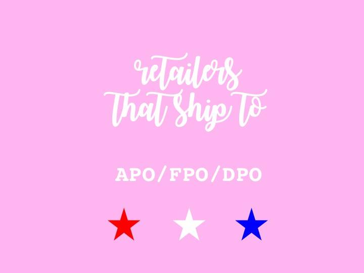 army wife life | retailers that ship to APO/FPO/DPO